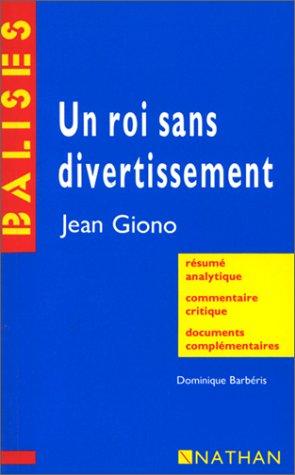 Un roi sans divertissement, Jean Giono : Résumé analytique, commentaire critique, documents complémentaires