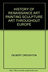HISTORY OF RENAISSANCE ART PAINTING SCULPTURE ART THROUGHOUT EUROPE