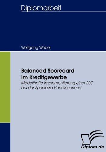 Balanced Scorecard im Kreditgewerbe: Modellhafte Implementierung einer BSC bei der Sparkasse Hochsauerland by Wolfgang Weber (2008-02-01)