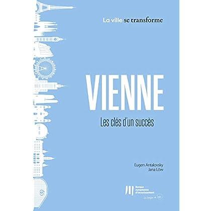 Vienne : Les clés d'un succès (La ville se transforme t. 2)
