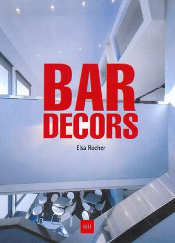 Bars; Bar Decors (Deco et Design) (Bar-dekor-ideen)