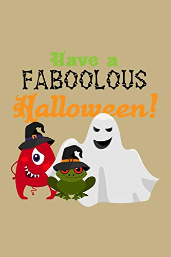Have A Faboolous Halloween!: Blank Lined Journal to Write In - Ruled Writing Notebook