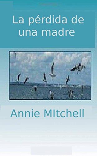La pérdida de una madre por Annie Mitchell