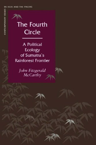 The Fourth Circle: A Political Ecology of Sumatra's Rainforest Frontier (Contemporary Issues in Asia and Pacific)