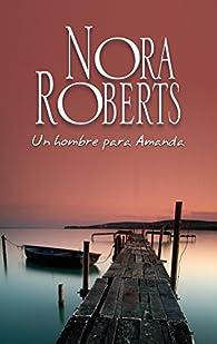 Un hombre para Amanda par  Nora Roberts