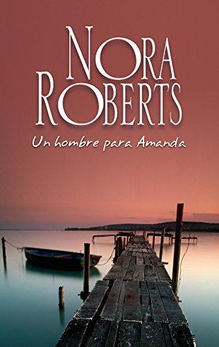 Un hombre para Amanda: Los Calhoun (2) (Nora Roberts) por Nora Roberts