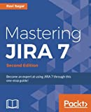 Mastering JIRA 7 - Second Edition (English Edition)