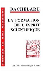 La Formation de l'esprit scientifique - Contribution à une psychanalyse de la connaissance objective de Gaston Bachelard