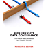 Non-Invasive Data Governance: The Path of Least Resistance and Greatest Success (English Edition)