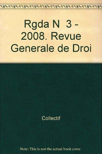 Revue Generale de Droit des Assurances N 3 - 2008 par Collectif