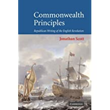 Commonwealth Principles: Republican Writing of the English Revolution by Jonathan Scott (2007-05-28)