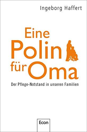 eine-polin-fur-oma-der-pflege-notstand-in-unseren-familien-german-edition