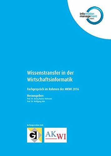 Wissenstransfer in der Wirtschaftsinformatik: Fachgespräch im Rahmen der MKWI 2016