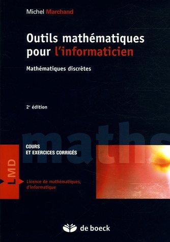 Outils mathématiques pour l'informaticien : Mathématiques discrètes, Cours et exercices corrigés