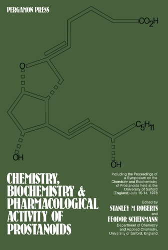 Chemistry, Biochemistry, and Pharmacological Activity of Prostanoids: Including the Proceedings of a Symposium on the Chemistry and Biochemistry of of Salford, England, 10-14 July 1978