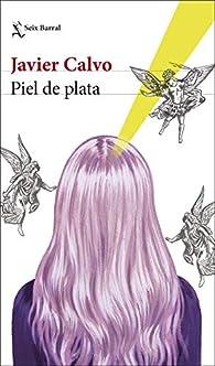 Piel de plata par Javier Calvo Perales