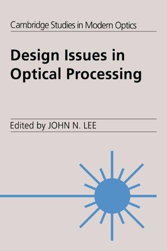 Design Issues Optical Processing (Cambridge Studies in Modern Optics)
