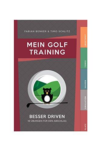 Mein Golf Training: Besser Driven - 18 Übungen für den Abschlag |Booklet für das Golfbag (Lange Abschläge Nur)