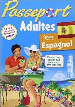 Passeport adultes : Spécial espagnol de Sylvie Baudet,Anne-Gaëlle Poirier (Illustrations),Bruno David (Illustrations) ( 7 mai 2014 )
