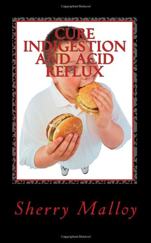 Cure Indigestion and Acid Reflux