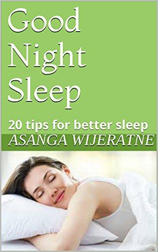 Good Night Sleep: 20 tips for better sleep (English Edition) por Asanga wijeratne