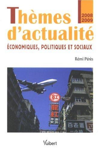Thèmes d'actualité : Economiques, politiques et sociaux