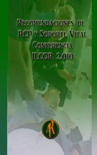 Recomendaciones de RCP y Soporte Vital: Conferencia ILCOR 2010 por Eugenio Martinez Hurtado