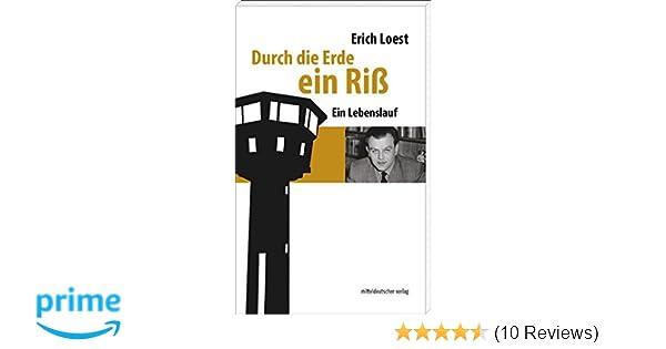 Durch die Erde ein Riß: Ein Lebenslauf: Amazon.de: Erich Loest: Bücher