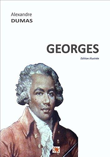 GEORGES: Edition illustrée par Alexandre DUMAS