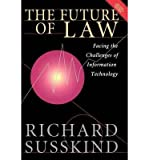 [(The Future of Law: Facing the Challenges of Information Technology )] [Author: Richard E. Susskind] [Jun-1998]