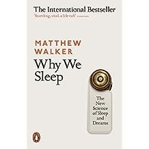Why We Sleep: The New Science of Sleep and Dreams (English Edition)