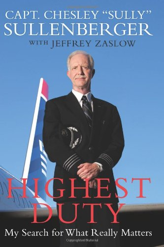 Highest Duty: My Search for What Really Matters by Chesley B. Sullenberger (Deckle Edge, 15 Oct 2009) Hardcover