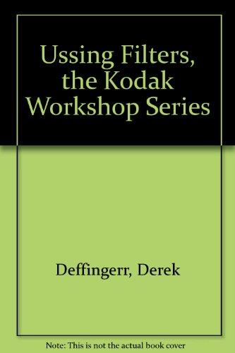 Ussing Filters, the Kodak Workshop Series (Kodak Workshop Series)