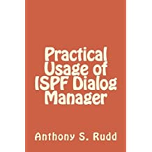 Practical Usage of ISPF Dialog Manager by Anthony S Rudd (2011-07-10)