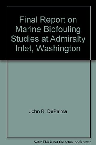 Final Report on Marine Biofouling Studies at Admiralty Inlet,