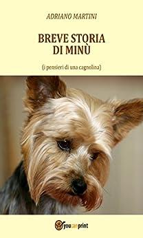 Breve storia di Minù (i pensieri di una cagnolina) di [Martini, Adriano]
