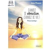 Changer de vibration, changer de vie