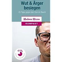 Wut & Ärger besiegen: 25 Tipps gegen den Zorn im Bauch