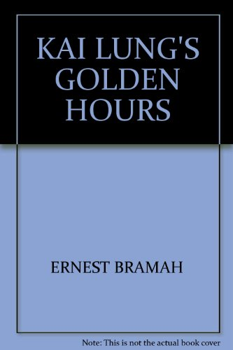 KAI LUNG'S GOLDEN HOURS (THE TRAVELLERS' LIBRARY)