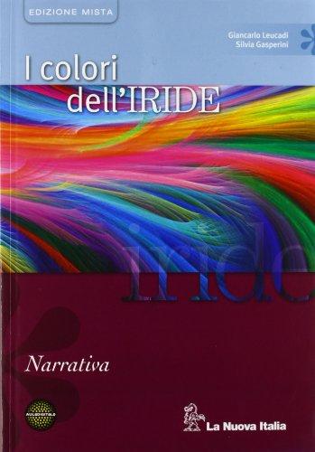 I colori dell'iride. Narrativa. Per le Scuole superiori. Con espansione online