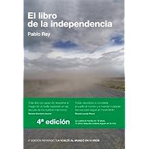 El Libro de la Independencia: Sur de Europa, Turquía, Siria, Jordania, Egipto (La Vuelta al Mundo en 10 Años) (Spanish Edition)