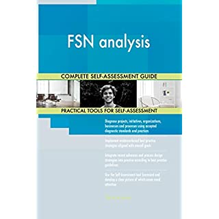 FSN analysis All-Inclusive Self-Assessment - More than 700 Success Criteria, Instant Visual Insights, Comprehensive Spreadsheet Dashboard, Auto-Prioritized for Quick Results