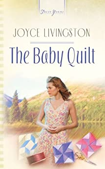 The Baby Quilt (Truly Yours Digital Editions Book 566) by [Livingston, Joyce]