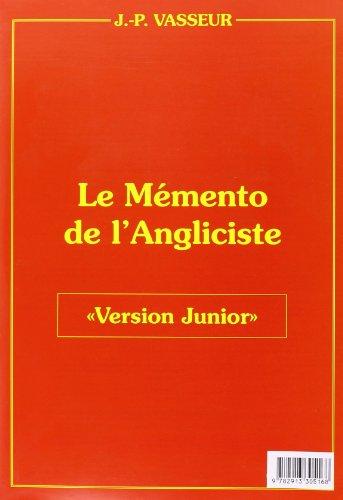 Mémento de l'angliciste : Version Junior