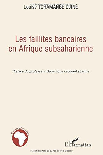 Les faillites bancaires en Afrique subsaharienne par Louise Tchamanbe Djine