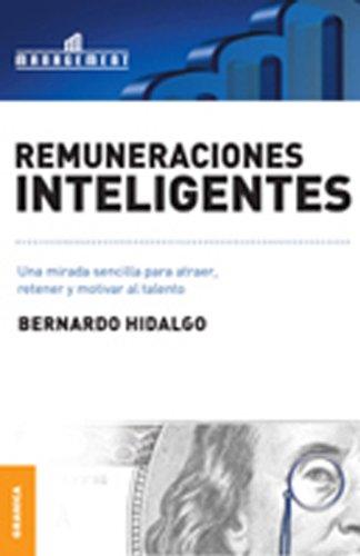 Remuneraciones inteligentes por Bernardo Hidalgo