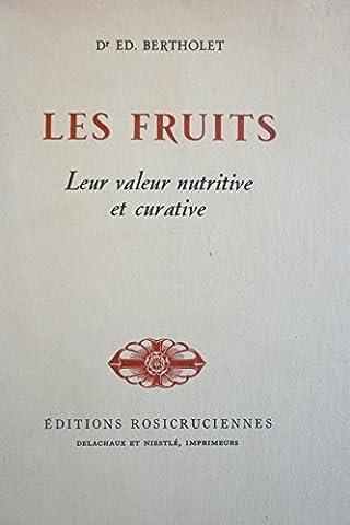 Les Fruits : Leur valeur nutritive et curative. 2e édition