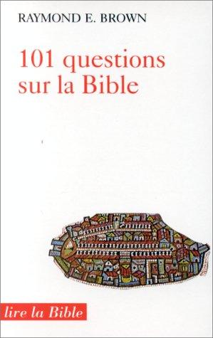 101 questions sur la Bible par Raymond E. Brown