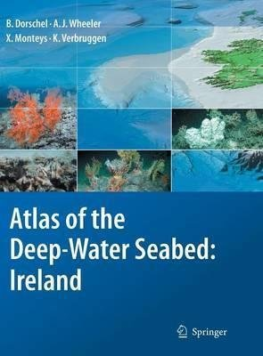 [(Atlas of the Deep-water Seabed : Ireland)] [By (author) Boris Dorschel ] published on (December, 2010)