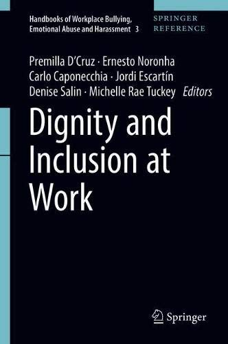 Dignity and Inclusion at Work (Handbooks of Workplace Bullying, Emotional Abuse and Harassment, Band 3)